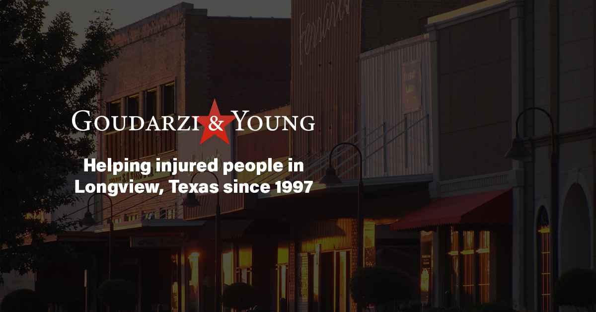 Personal Injury Lawyers in Longview, Texas - Goudarzi ...